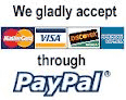 We gladly accept MasterCard, Visa, Discover, and American Express through PayPal