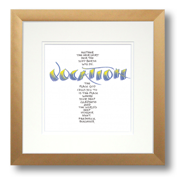 Vocation, Frederick Buechner, Calligraphy Art Plaques, Inspirational Gifts