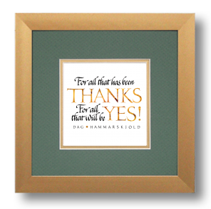 Hammarskjold, Thanks - Yes!, Calligraphy Art Plaques, Inspirational Gifts