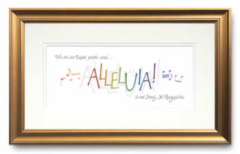 Alleluia, St. Augustine, Calligraphy Art Plaques, Inspirational Gifts