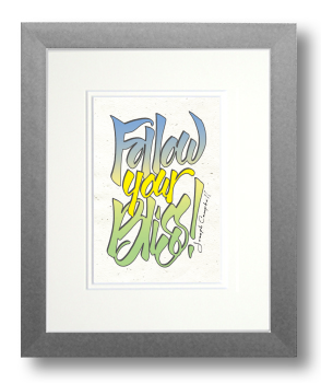 Follow your Bliss, Joseph Campbell, Calligraphy Art Plaques, Inspirational Gifts