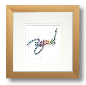 Believe, Calligraphy Art Plaques, Inspirational Gifts