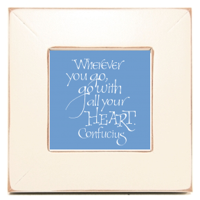 Wherever you Go, Confucius, Calligraphy Art Plaques, Inspirational Gifts