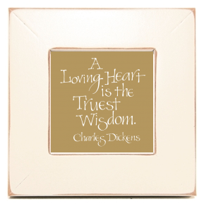 A Loving Heart, Charles Dickens, Calligraphy Art Plaques, Inspirational Gifts