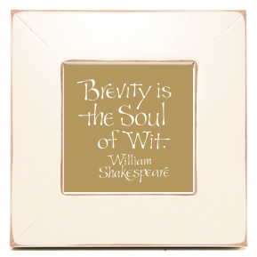 Brevity, William Shakespeare, Calligraphy Art Plaques, Inspirational Gifts