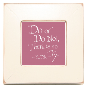 Do or Do Not, Yoda, Calligraphy Art Plaques, Inspirational Gifts