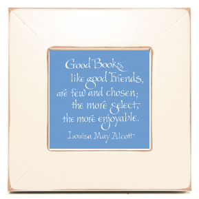 Good Books, Louisa May Alcott, Calligraphy Art Plaques, Inspirational Gifts
