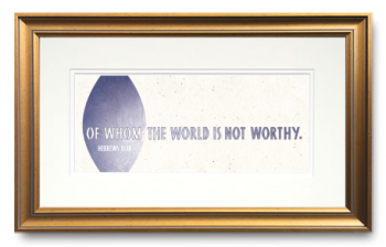 Of Whom, Hebrews 11:38, Calligraphy Art Plaques, Inspirational Gifts